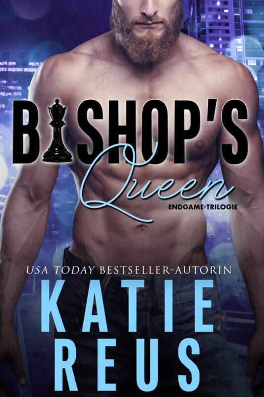 Bishop's Queen: Endgame-Trilogie